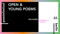 BULLAUGEN<br>Lesungen der young poems und open poems 2021