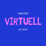 Event-Picture: weiter virtuell im text